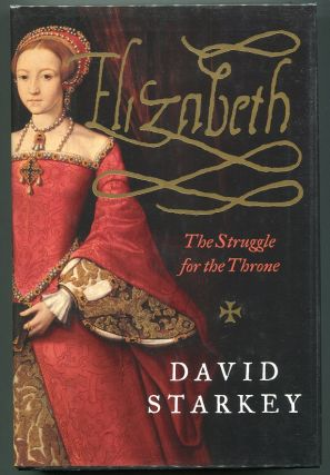 Elizabeth The Struggle for the Throne. David Starkey