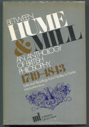 Between Hume and Mill: An Anthology of British Philosophy, 1749-1843; Selected Readings from...