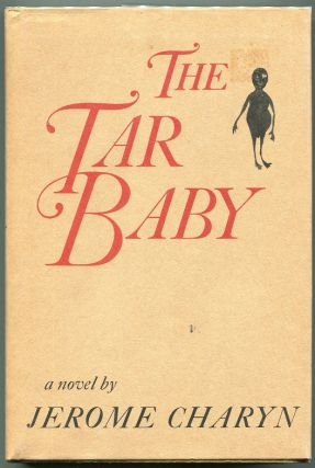 The Tar Baby. Jerome Charyn