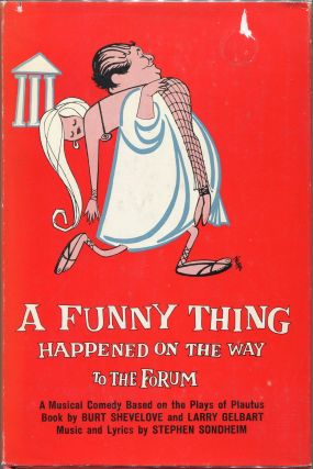A Funny Thing Happened on the Way to the Forum; A Musical Comedy Based off the Plays of Plautus....