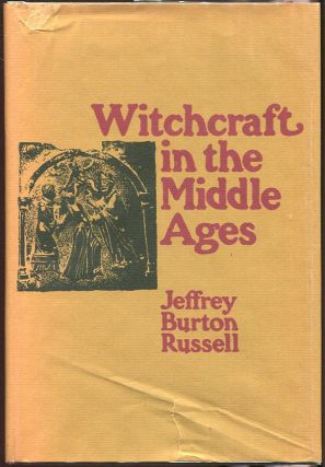 Witchcraft in the Middle Ages. Jeffrey Burton Russell