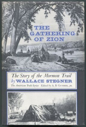 The Gathering of Zion. Wallace Stegner.