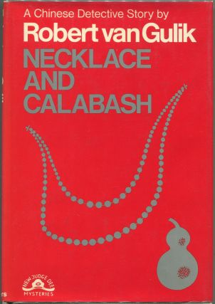 Necklace and Calabash; A Chinese Detective Story. Robert Van Gulik.