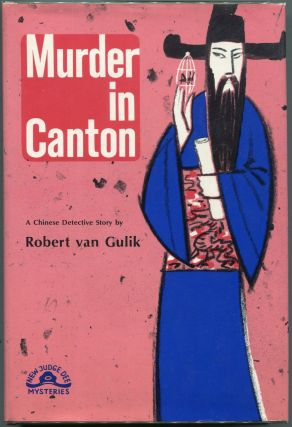 Murder in Canton; A Chinese Detective Story. Robert Van Gulik.