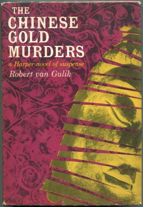 The Chinese Gold Murders; A Chinese Detective Story. Robert Van Gulik.