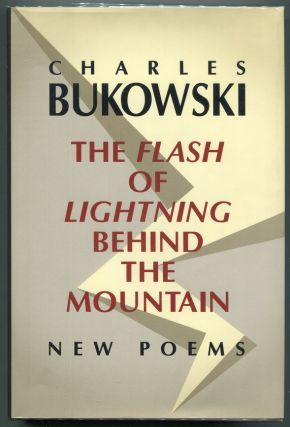The Flash of Lightning Behind the Mountain. Charles Bukowski