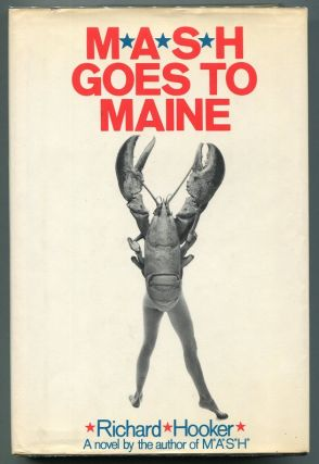 M*A*S*H Goes to Maine. Richard Hooker, Hiester Richard Hornberger Jr.