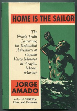 Home is the Sailor; The Whole Truth Concerning the Redoubtful Adventures of Captain Vasco Moscoso...