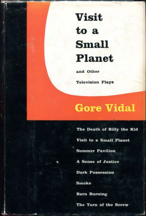 Visit to a Small Planet; Other Television Plays. Gore Vidal