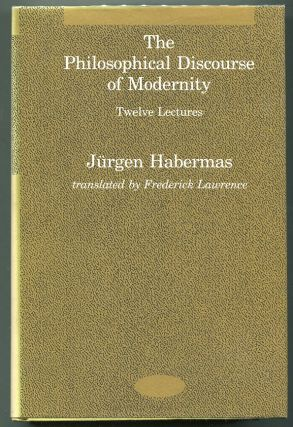 The Philosophical Discourse of Modernity; Twelve Lectures. Jurgen Habermas.
