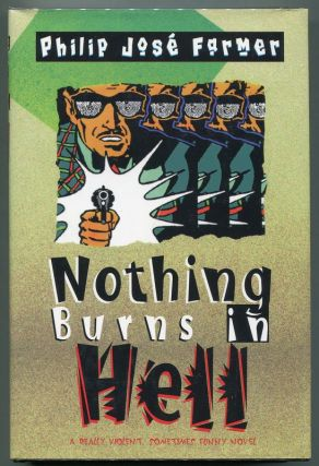 Nothing Burns in Hell. Philip Jose Farmer