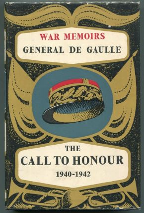 War Memoirs: The Call To Honour 1940-1942; Volume One. Charles de Gaulle