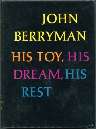His Toy, His Dream, His Rest; 308 Dream Songs. John Berryman