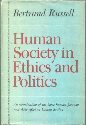 Human Society in Ethics and Politics. Bertrand Russell.