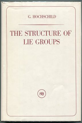 The Structure of Lie Groups. G. Hochschild