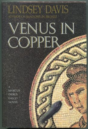 Venus in Copper; A Marcus Didius Falco Novel. Lindsey Davis.