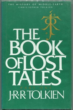 The Book of Lost Tales Part I. J. R. R. Tolkien, Christopher Tolkien.