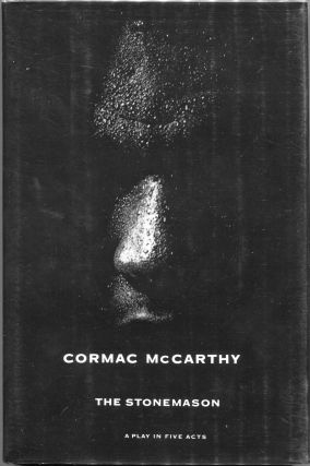 The Stonemason : A Play in Five Acts. Cormac McCarthy