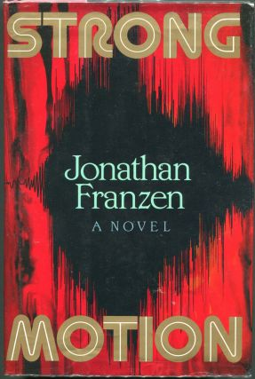 Strong Motion. Jonathan Franzen.