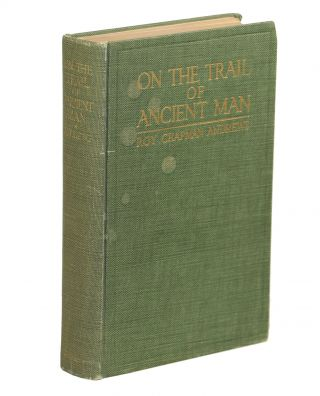 On the Trail of Ancient Man. Roy Chapman Andrews