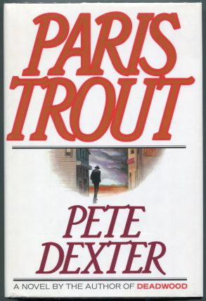 Paris Trout. Pete Dexter
