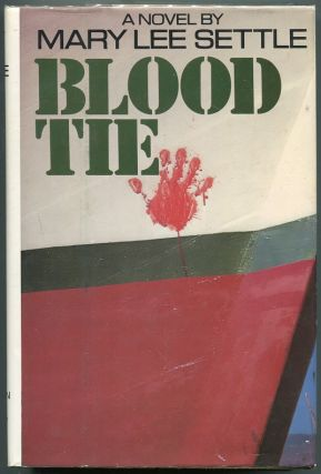Blood Tie. Mary Lee Settle
