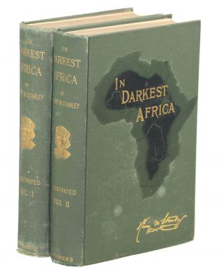 In Darkest Africa; or the Quest, Rescue and Retreat of Emin, Governor of Equatoria. Henry Morton...