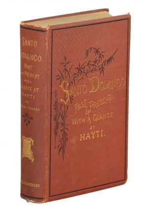 Santo Domingo, Past and Present With a Glance at Hayti. Samuel Hazard