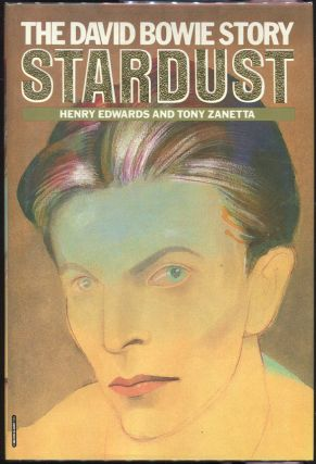 Stardust: The David Bowie Story. Henry Edwards, Tony Zanetta