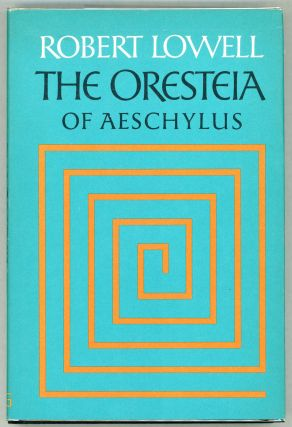 The Oresteia of Aeschylus. Aeschylus, Robert Lowell
