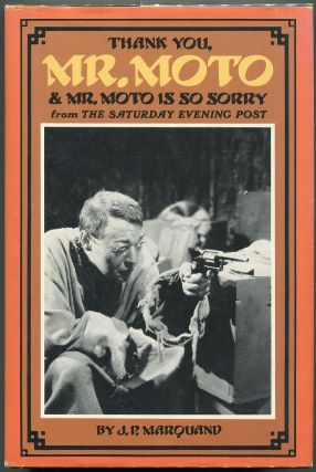 Thank You, Mr. Moto & Mr. Moto is So Sorry. J. P. Marquand