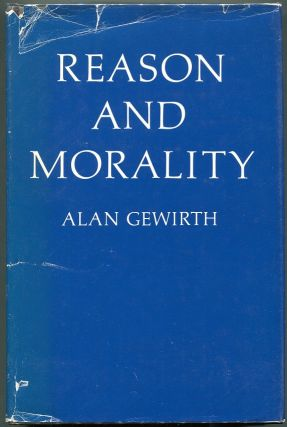 Reason and Morality. Alan Gewirth