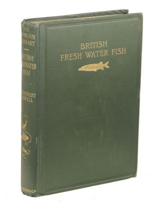 British Fresh-Water Fishes. Sir Herbert Maxwell