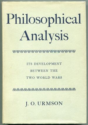 Philosophical Analysis: Its Development Between the Two World Wars. J. O. Urmson