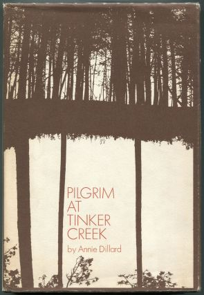 Pilgrim at Tinker Creek. Annie Dillard