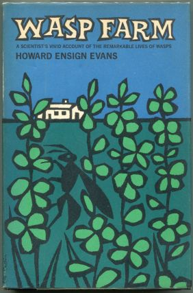 Wasp Farm. Howard Ensign Evans