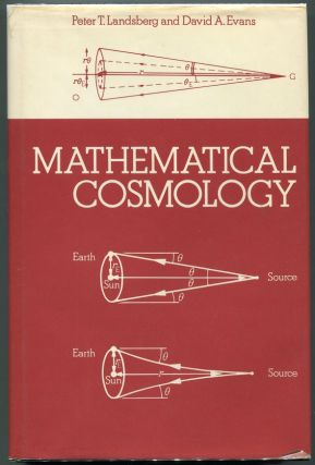 Mathematical Cosmology; An Introduction. Peter T. Landsberg, David A. Evans