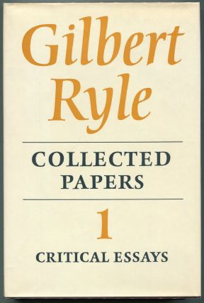 Collected Papers; Volume I Critical Essays; Volume II Collected Essays 1929-1968. Gilbert Ryle