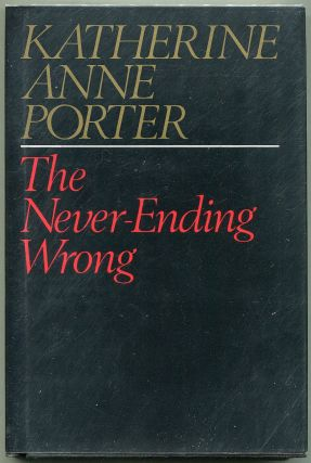 The Never-Ending Wrong. Katherine Anne Porter