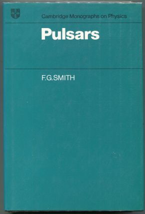 Pulsars (Cambridge Monographs on Physics). F. G. Smith, F. R. S