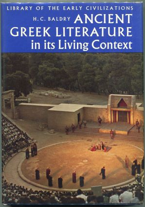 Ancient Greek Literature in its Living Context. H. C. Baldry