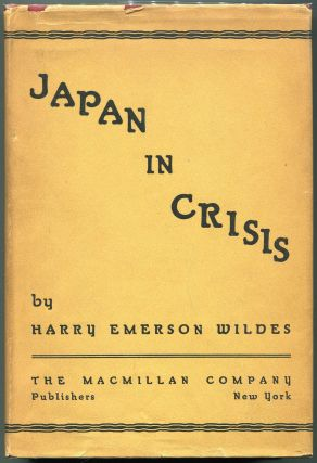 Japan in Crisis. Harry Emerson Wildes