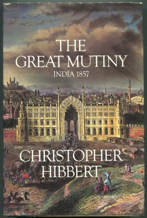 The Great Mutiny: India 1857. Christopher Hibbert