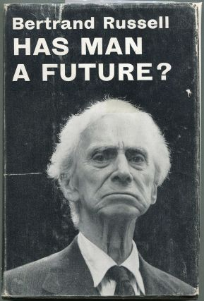 Has Man a Future? Bertrand Russell