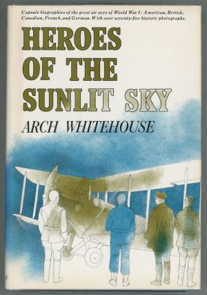 Heroes of the Sunlit Sky. Arch Whitehouse