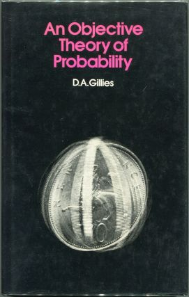 An Objective Theory of Probability. D. A. Gillies