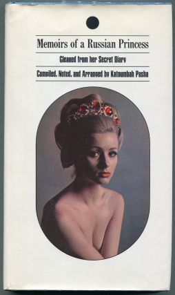 Memoirs of a Russian Princess; Gleaned from her Secret Diary. Katoumbah Pasha