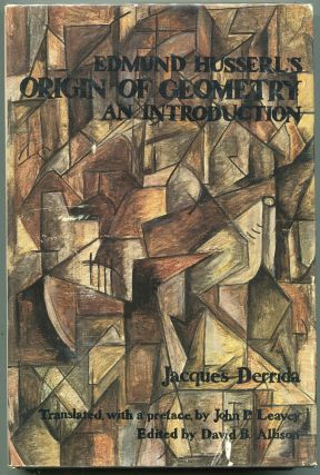Edmund Husserl's Origin of Geometry: An Introduction. Jacques Derrida