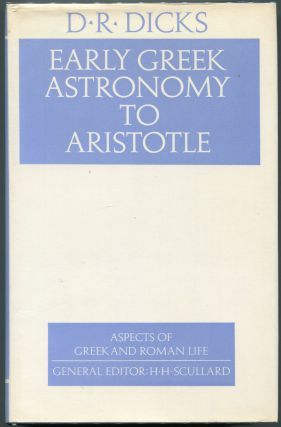 Early Greek Asronomy to Aristotle. D. R. Dicks