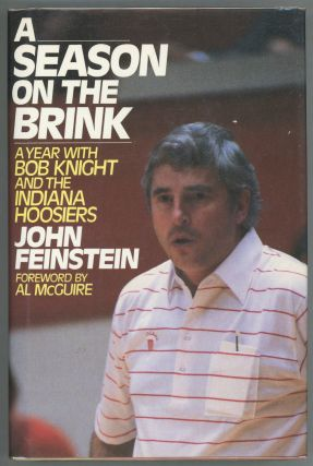 A Season on the Brink; A Year with Bob Knight and the Indiana Hoosiers. John Feinstein